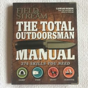 The Total Outdoorsman Manual 374 Skills You Need
